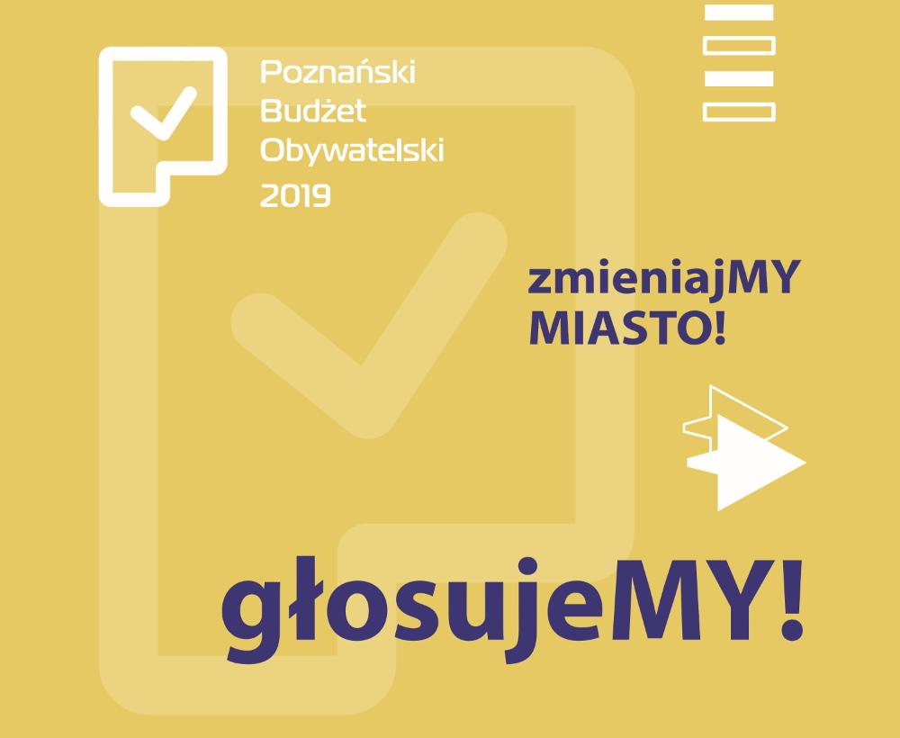 Poznanski Budzet Obywatelski PBO 2019 głosowanie głos plakat