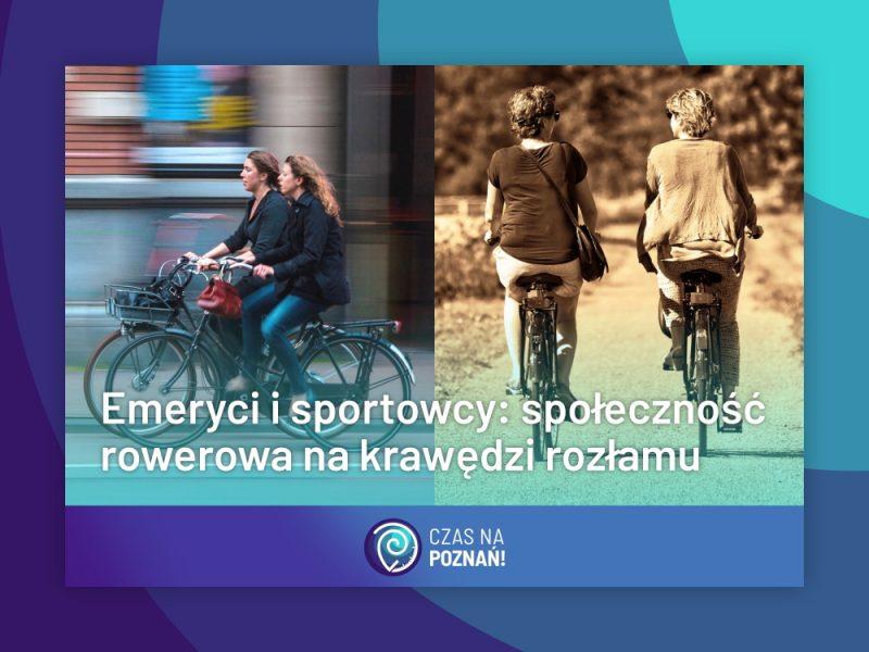 Rowerowy Poznań rozłam rowerzyści sportowcy emeryci