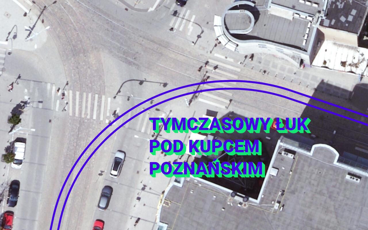 Pod Kupcem Poznańskim powstanie tymczasowy łuk tramwajowy. Szkic łuku na placu Wiosny Ludów (Strzelecka, Podgórna). Podkład: Geopoz